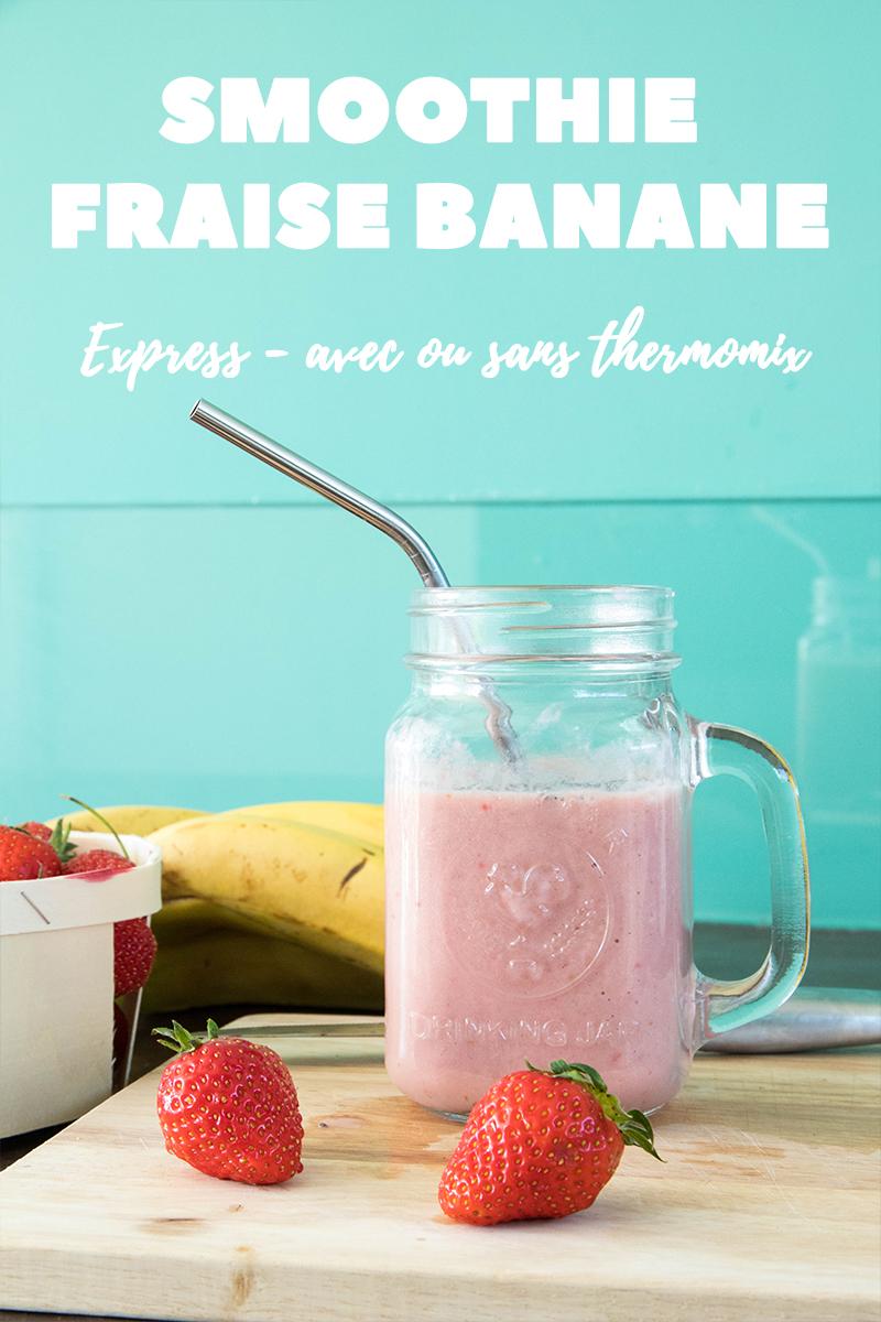 Smoothie fraise banane express, avec ou sans thermomix
