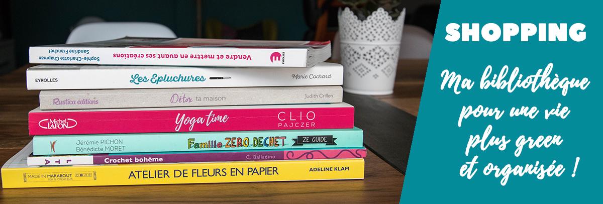 Shopping : ma bibliothèque pour une vie plus green et organisée !