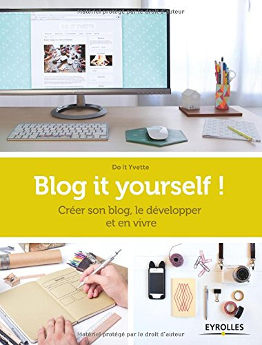 Blog it yourself ! Do it Yvette