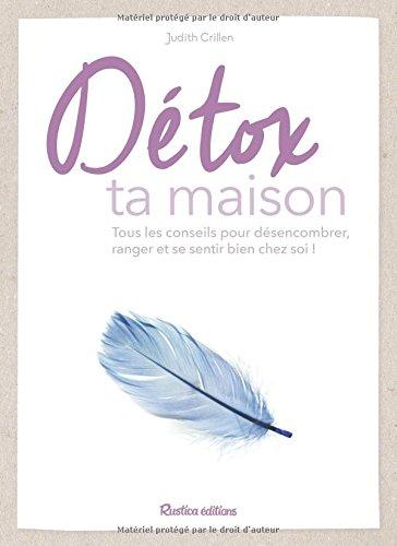 Detox ta maison de Judith Crillen