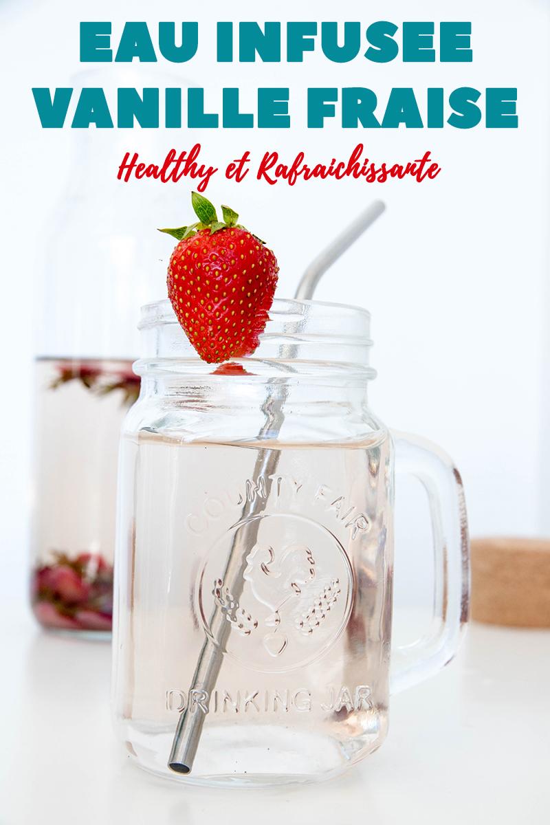 L'eau infusée vanille fraise, boisson rafraîchissante et healthy !
