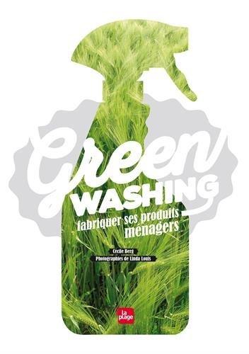 Greenwashing - Fabriquer ses produits ménagers de Cécile Berg