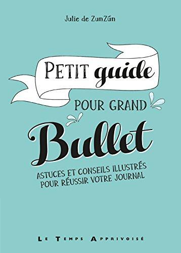 Petit guide pour grand Bullet - Julie de ZUNZUN