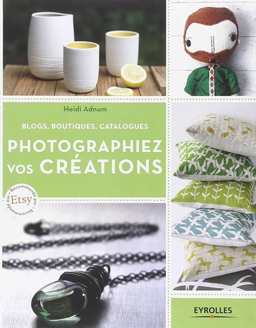 Photographiez vos créations de Heidi Adnum