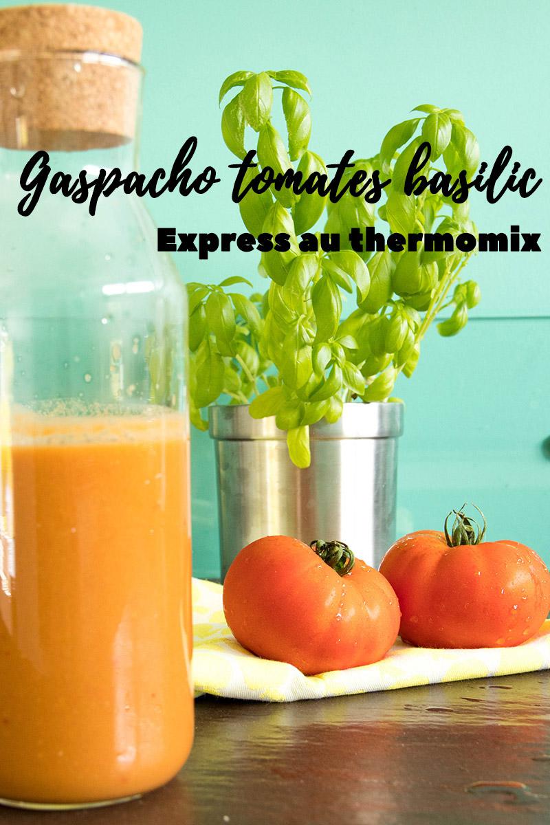 Gaspacho express tomates basilic au thermomix - Avril sur un fil