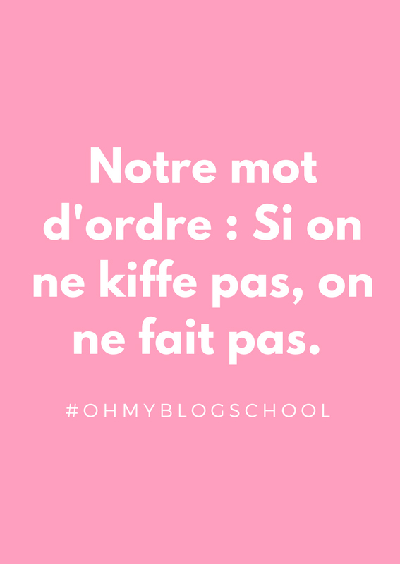 Si on ne kiffe pas, on ne fait pas #ohmyblogschool