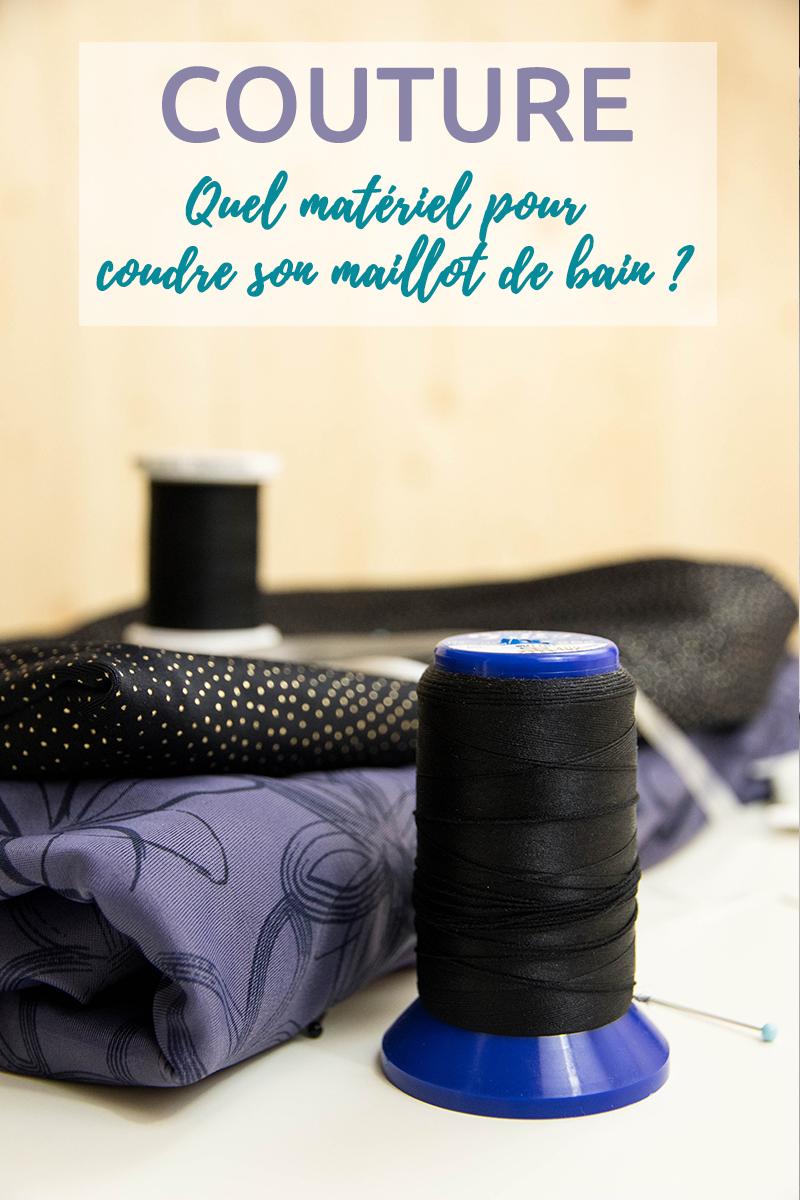 Couture : Quel matériel pour coudre son maillot de bain ?