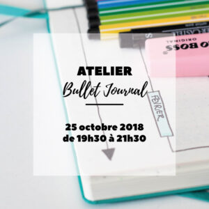 Atelier Bullet Journal du 25 octobre 2018 - Avril sur un fil