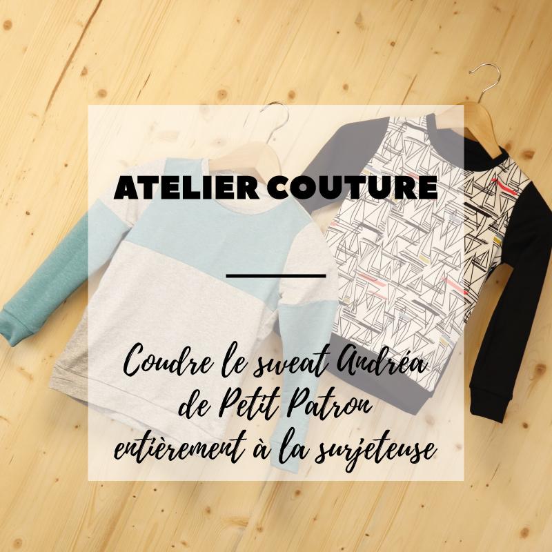 Atelier couture Strasbourg : Coudre le sweat Andrea de Petit Patron entièrement à la surjeteuse - Avril sur un fil